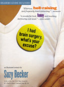 I Had Brain Surgery  What s Your Excuse