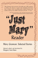 """Just Mary"" Reader: Mary Grannan Selected Stories"