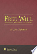 Free Will Neuroethics Psychology And Theology