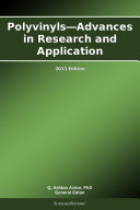 Polyvinyls—Advances in Research and Application: 2013 Edition Pdf/ePub eBook