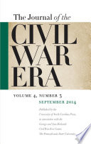 Journal of the Civil War Era  : Fall 2014 Issue