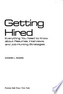 Getting hired  : everything you need to know about résumés, interviews, and job-hunting strategies