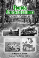 Florida Crackerlections: 56 Stories of Old Florida Pdf/ePub eBook