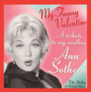 My Funny Valentine: A Tribute to My Mother, Ann Sothern