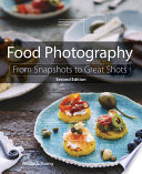 """Food Photography: From Snapshots to Great Shots"" by Nicole S. Young"