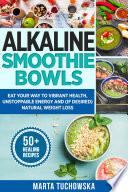 Alkaline Smoothie Bowls
