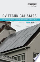 PV Technical Sales  : Preparation for the NABCEP Technical Sales Certification