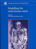 Modelling the Early Human Mind