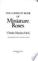 The Complete Book of Miniature Roses