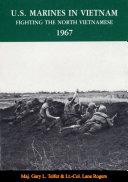 U.S. Marines In Vietnam: Fighting The North Vietnamese, 1967 Pdf/ePub eBook