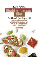 The Complete Mediterranean Diet Cookbook For Beginners Book
