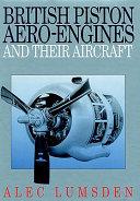 British Piston Aero engines and Their Aircraft