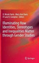 Illuminating How Identities  Stereotypes and Inequalities Matter through Gender Studies