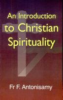 An Introduction to Christian Spirituality