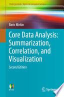 Core Data Analysis  Summarization  Correlation  and Visualization