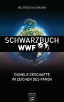 Schwarzbuch WWF: Dunkle Geschäfte im Zeichen des Panda