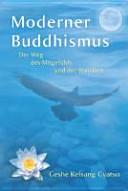 Moderner Buddhismus: der Weg des Mitgefühls und der Weisheit