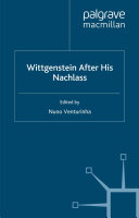 Wittgenstein After His Nachlass