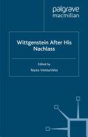 Wittgenstein After His Nachlass