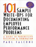One Hundred and One Sample Write-ups for Documenting Employee Performance Problems