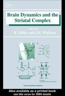 Brain Dynamics and the Striatal Complex