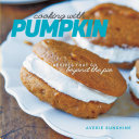 Cooking with Pumpkin  Recipes That Go Beyond the Pie