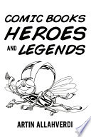Comic Books Heroes And Legends Book PDF