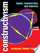 """""""Constructivism: Theory, Perspectives, and Practice, Second Edition"""" by Catherine Twomey Fosnot"""