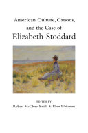 American Culture  Canons  and the Case of Elizabeth Stoddard