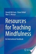"""Resources for Teaching Mindfulness: An International Handbook"" by Donald McCown, Diane Reibel, Marc S. Micozzi"