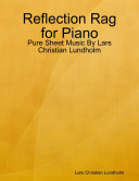 Reflection Rag for Piano   Pure Sheet Music By Lars Christian Lundholm