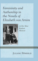 Femininity and Authorship in the Novels of Elizabeth von Arnim