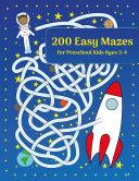 200 Easy Mazes for Preschool Kids Ages 3-4 by Nick Snels PDF