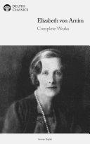 Delphi Complete Works of Elizabeth von Arnim (Illustrated) Pdf/ePub eBook