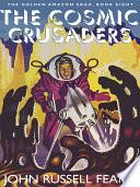 The Cosmic Crusaders  The Golden Amazon Saga  Book Eight