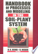 Handbook of Processes and Modeling in the Soil Plant System
