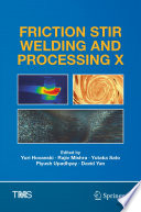 Friction Stir Welding and Processing X Book