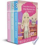 Cocoa Narel Chocolate Shop Mysteries: Box Set: Books 1-3