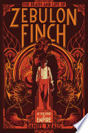The Death and Life of Zebulon Finch  Volume One Book PDF