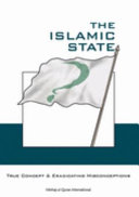 The Islamic State: True Concept and Eradicating Misconceptions (Khilafah)