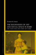 The Boundaries of Art and Social Space in Rome