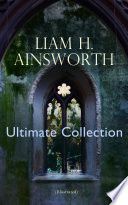 WILLIAM H  AINSWORTH Ultimate Collection  Illustrated