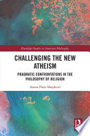 Challenging the New Atheism Book