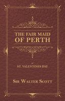 The Fair Maid of Perth, or St. Valentines Day Pdf/ePub eBook