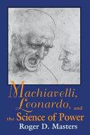 Machiavelli Leonardo Science of Power