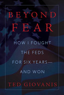 Beyond Fear  How I Fought the Feds for Six Years  And Won