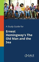 A Study Guide for Ernest Hemingway s The Old Man and the Sea