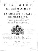 Histoire de la Société royale de médecine année ...