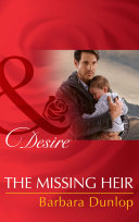 The Missing Heir  Mills   Boon Desire   Billionaires and Babies  Book 53