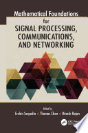 Mathematical Foundations for Signal Processing  Communications  and Networking Book